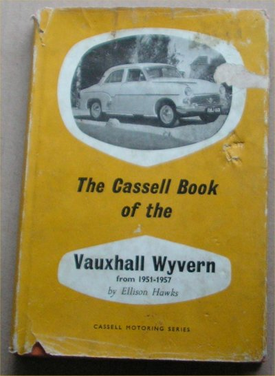 CASSELL BOOK OF THE VAUXHALL WYVERN 1951 -1957