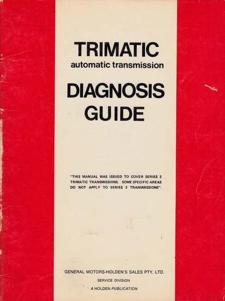 Holden trimatic Auto Transmission HQ LJ CF Diagnosis Manual
