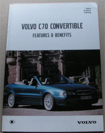 VOLVO C70 CONVERTIBLE 1999 FEATURES BENEFITS BROCH