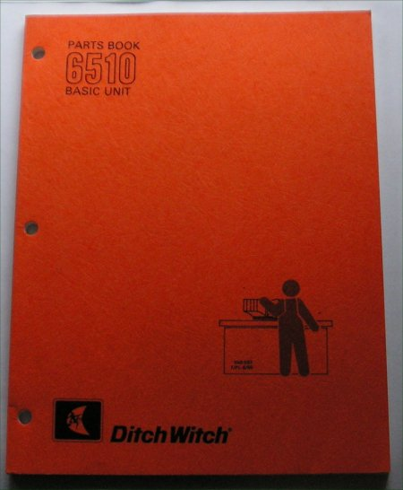 DITCHWITCH 6510 PARTS BOOK