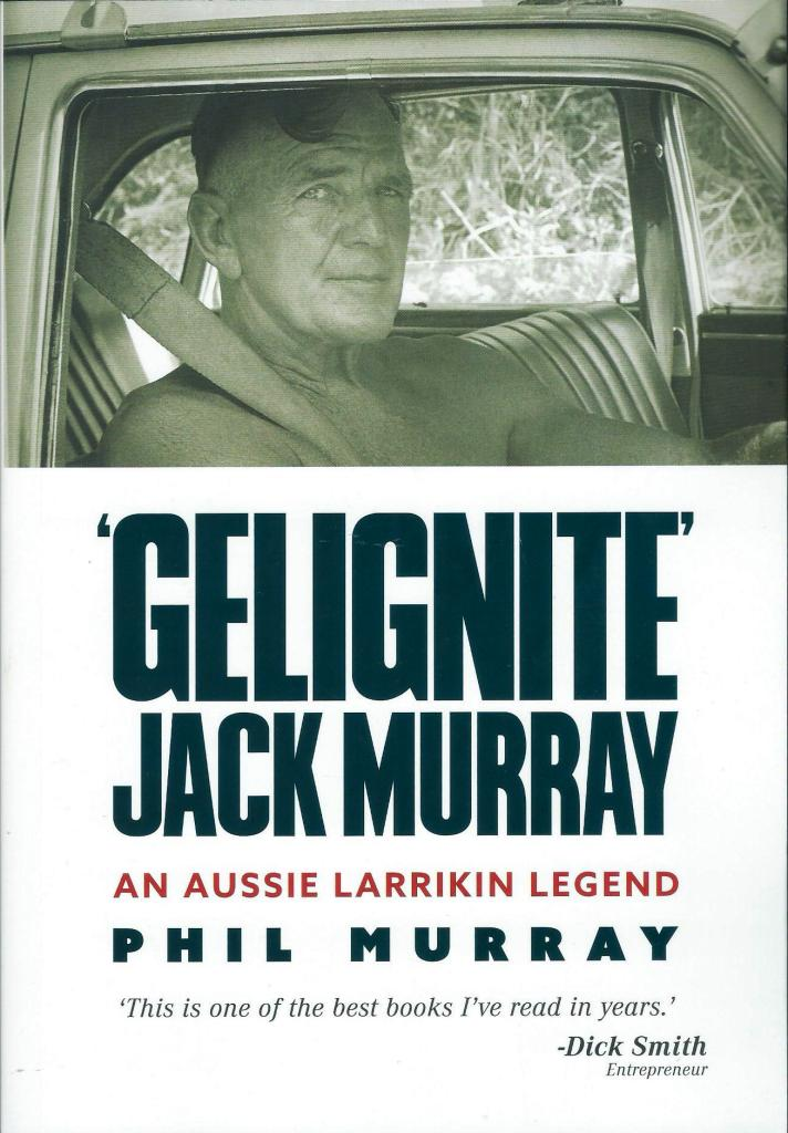 Gelignite JACK MURRAY biography by phil murray