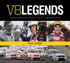 NEW BOOK V8 AUSTRALIAS TOP 40 RACE DRIVERS MOFFAT BEECHEY BROCK